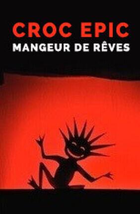 CROC EPIC, MANGEUR DE REVES