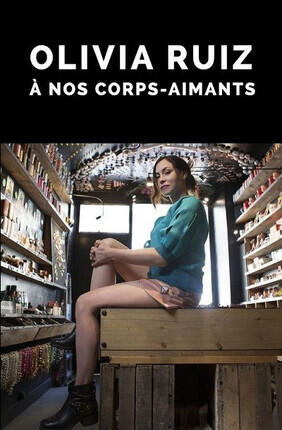 OLIVIA RUIZ : A NOS CORPS-AIMANTS (Piano'cktail)
