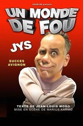 JYS LE MARSEILLAIS DANS UN MONDE DE FOU (Cabries)