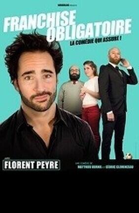 FRANCHISE OBLIGATOIRE AVEC FLORENT PEYRE (Theatre Casino Barriere)