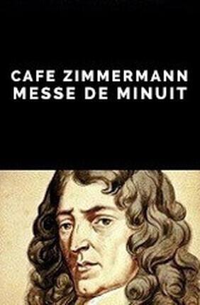 CAFE ZIMMERMANN : MESSE DE MINUIT