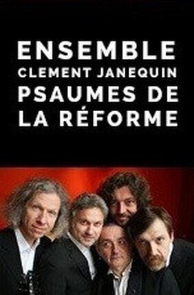 ENSEMBLE CLEMENT JANEQUIN : PSAUMES DE LA REFORME