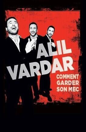ALIL VARDAR DANS COMMENT GARDER SON MEC (Comedie Saint Martin)