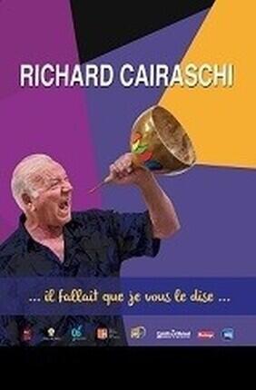 RICHARD CAIRASCHI DANS IL FALLAIT QUE JE VOUS LE DISE (Aix en Provence)