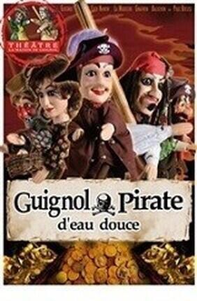 GUIGNOL, PIRATE D'EAU DOUCE