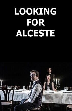 LOOKING FOR ALCESTE