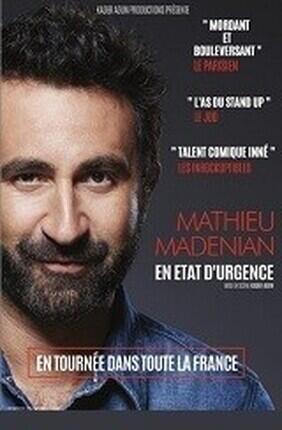MATHIEU MADENIAN DANS MATHIEU MADENIAN EN ETAT D'URGENCE
