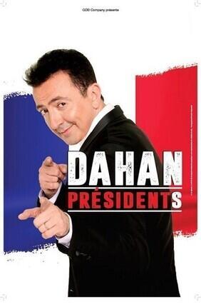 GERALD DAHAN DANS PRESIDENTS - NOUVEAU SPECTACLE (Toulon)