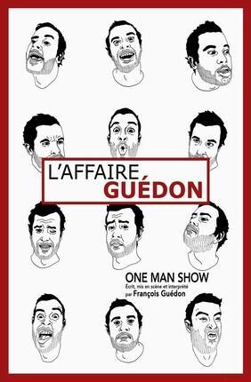FRANCOIS GUEDON DANS L'AFFAIRE GUEDON (Theatre La Cible)