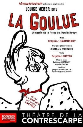 LOUISE WEBER DITE LA GOULUE (Théâtre de la Contrescarpe)