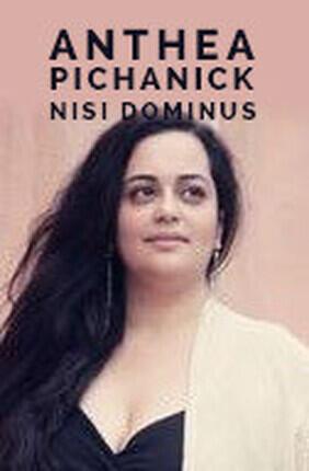 ANTHEA PICHANICK : NISI DOMINUS