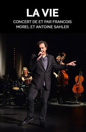 LA VIE, CONCERT DE ET PAR FRANCOIS MOREL ET ANTOINE SAHLER (Le Blanc Mesnil)