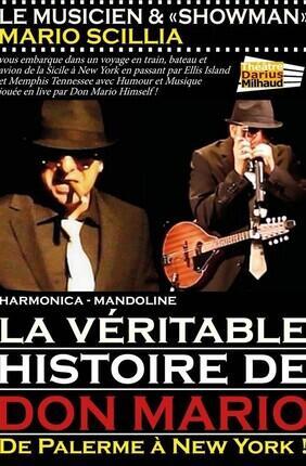 MARIO SCILLIA DANS LA VERITABLE HISTOIRE DE DON MARIO (Theatre Darius Milhaud)