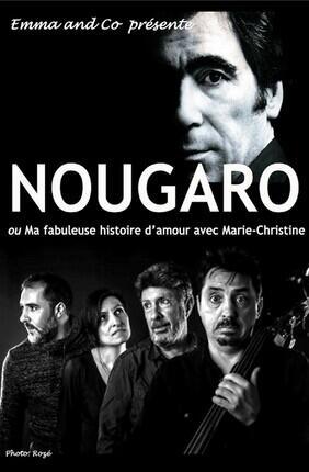 NOUGARO - MA FABULEUSE HISTOIRE D'AMOUR AVEC MARIE-CHRISTINE