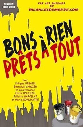 BONS A RIEN PRETS A TOUT (Comédie de Nice)