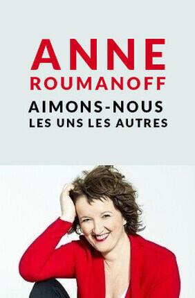 ANNE ROUMANOFF DANS AIMONS-NOUS LES UNS LES AUTRES (Saint Maur des Fosses)