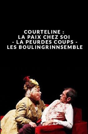 COURTELINE : LA PAIX CHEZ SOI - LA PEUR DES COUPS - LES BOULINGRIN