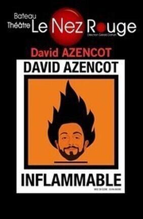 DAVID AZENCOT DANS INFLAMMABLE (Le Nez Rouge)