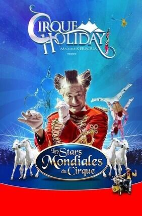 CIRQUE HOLIDAY PRESENTE LES STARS MONDIALES DU CIRQUE