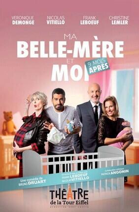 MA BELLE MERE ET MOI NEUF MOIS APRES (Theatre de la Tour Eiffel)