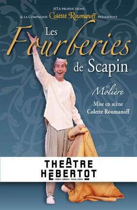 LES FOURBERIES DE SCAPIN (Theatre Hebertot)