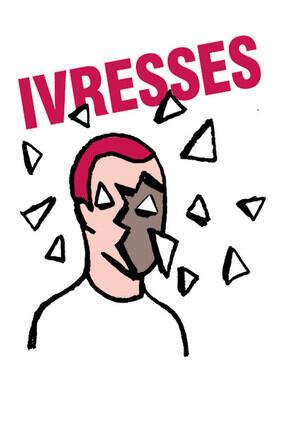 IVRESSE(S)