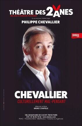 PHILIPPE CHEVALLIER DANS CHEVALLIER - CULTURELLEMENT MAL-PENSANT (Théâtre des 2 anes)