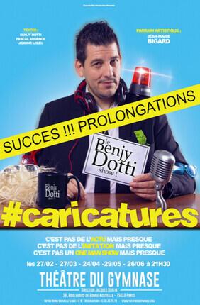 BENJY DOTTI DANS CARICATURES (Theatre du Gymnase)