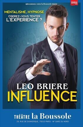 LEO BRIERE DANS INFLUENCE (Theatre la Boussole)