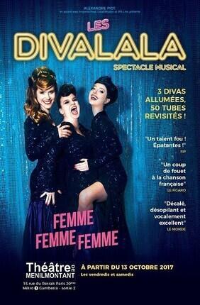 LES DIVALALA DANS FEMME, FEMME, FEMME (Theatre Menilmontant)