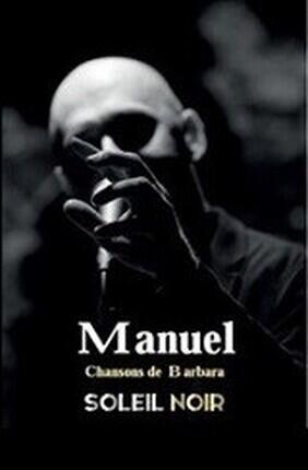 MANUEL - SOLEIL NOIR : CHANSONS DE BARBARA