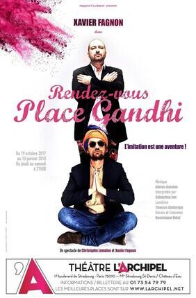 XAVIER FAGNON DANS RENDEZ-VOUS PLACE GANDHI (Theatre L'Archipel)
