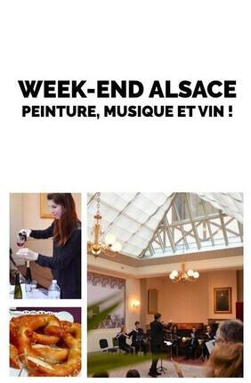 WEEK-END ALSACE : PEINTURE, MUSIQUE ET VIN !