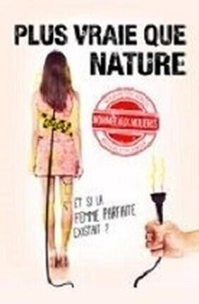 PLUS VRAIE QUE NATURE (Aix en Provence)