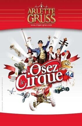 CIRQUE ARLETTE GRUSS - OSEZ LE CIRQUE (Rouen)