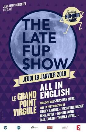 THE LATE FUP SHOW (Le Grand Point Virgule)