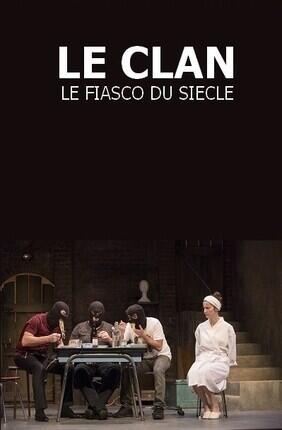 LE CLAN - LE FIASCO DU SIECLE (Roubaix)