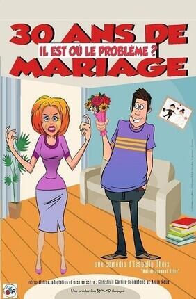 30 ANS DE MARIAGE IL EST OU LE PROBLEME (Perpignan)