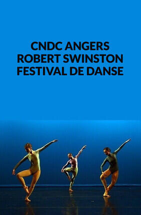 CNDC ANGERS - ROBERT SWINSTON - FESTIVAL DE DANSE (Cannes)