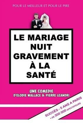 LE MARIAGE NUIT GRAVEMENT A LA SANTE A Cabries
