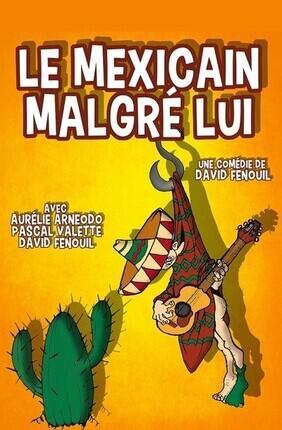 LE MEXICAIN MALGRE LUI (Comedie La Rochelle)