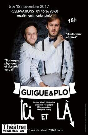 GUIGUE ET PLO - ICI ET LA (Theatre Menilmontant)