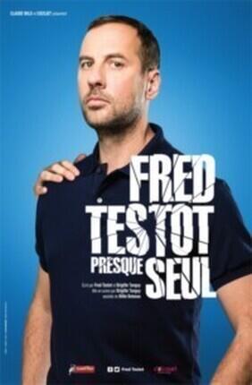 FRED TESTOT - PRESQUE SEUL