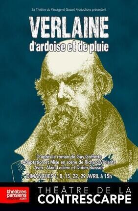 VERLAINE D'ARDOISE ET DE PLUIE (Contrescarpe)