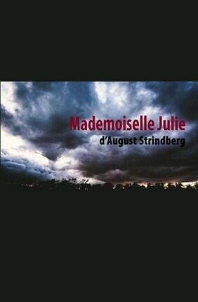 MADEMOISELLE JULIE (Espace 44)