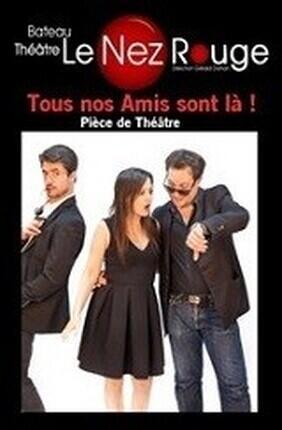 TOUS NOS AMIS SONT LA (Le Nez Rouge)