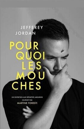JEFFEREY JORDAN DANS POURQUOI LES MOUCHES (Le Citron Bleu)