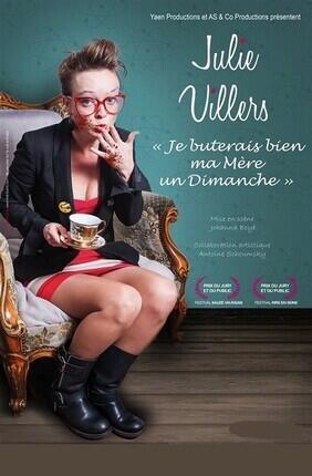 JULIE VILLERS DANS JE BUTERAIS BIEN MA MERE UN DIMANCHE (Versailles)