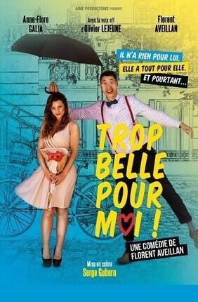 TROP BELLE POUR MOI ! (Aix en Provence)