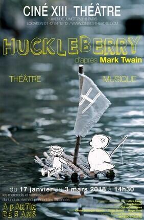 HUCKLEBERRY (Ciné 13 Théâtre)